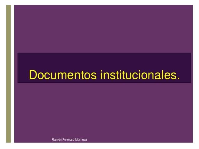 Do+cumentos institucionales.  Ramón Formoso Martínez