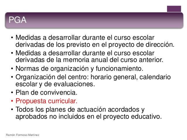 PGA  • Medidas a desarrollar durante el curso escolar  derivadas de los previsto en el proyecto de dirección.  • Medidas a...