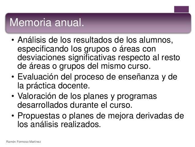 Memoria anual.  • Análisis de los resultados de los alumnos,  especificando los grupos o áreas con  desviaciones significa...