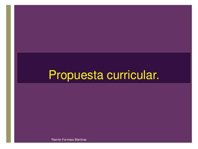 +Propuesta curricular.  Ramón Formoso Martínez