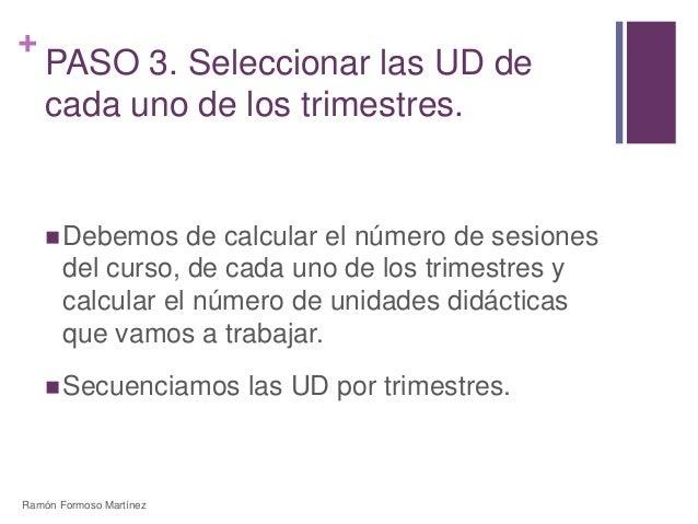 +  PASO 3. Seleccionar las UD de  cada uno de los trimestres.  Debemos de calcular el número de sesiones  del curso, de c...