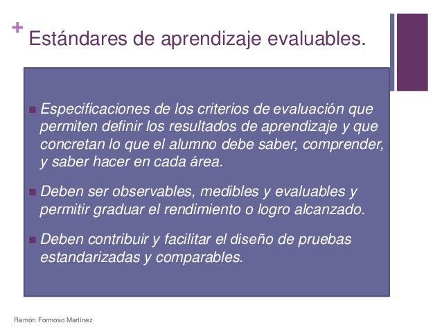 +  Estándares de aprendizaje evaluables.   Especificaciones de los criterios de evaluación que  permiten definir los res...