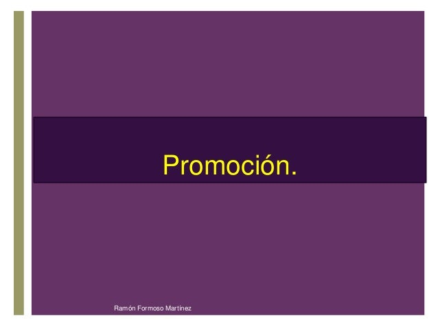 + Promoción.  Ramón Formoso Martínez