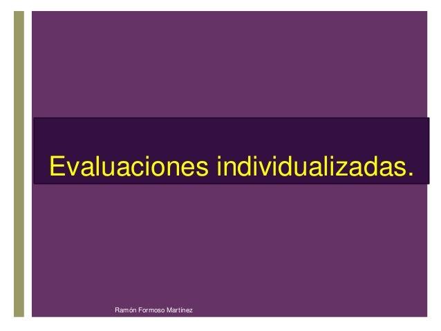Eval+uaciones individualizadas.  Ramón Formoso Martínez