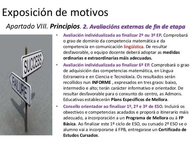 Exposición de motivosApartado VIII. Principios. 2. Avaliacións externas de fin de etapa                  •   Avaliación in...