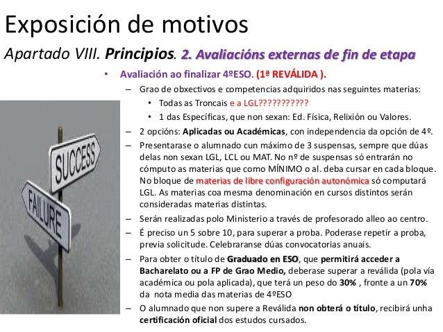 Exposición de motivosApartado VIII. Principios. 2. Avaliacións externas de fin de etapa               •   Avaliación ao fi...