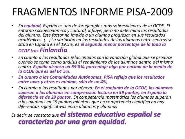 Fuente: OECD PISA2009 database, Vol. II,Table II.5.1.Elaboración: Institutode Evaluación, Anexo3, Tabla 3.2.PISA 2009. Inf...