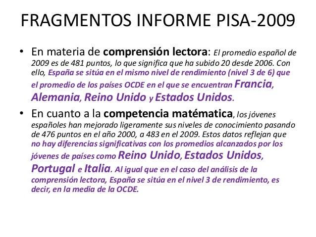 Fuente: OECD PISA2009 database, Vol. I,Table I.2.3 y Table S.I.c.Elaboración: Institutode Evaluación, Anexo2, Tabla 2.1.PI...