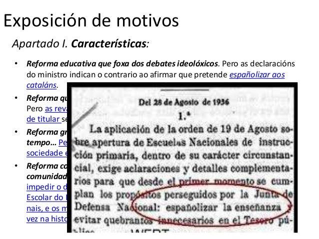 Exposición de motivos Apartado I. Características: • Reforma educativa que foxa dos debates ideolóxicos. Pero as declaraci...