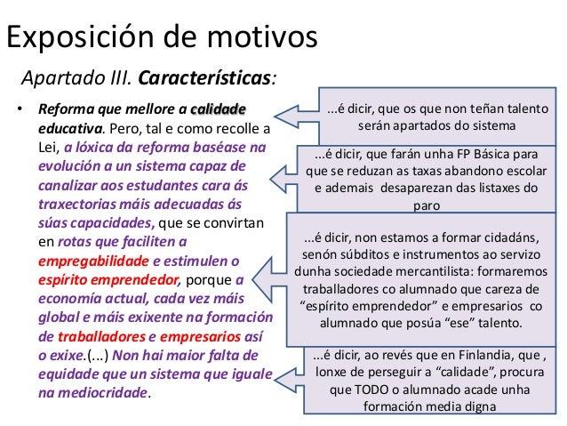 Exposición de motivos Apartado III. Características:• Reforma que mellore a calidade               ...é dicir, que os que ...