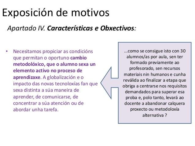 Exposición de motivos Apartado IV. Características e Obxectivos:• Necesitamos propiciar as condicións      ...como se cons...