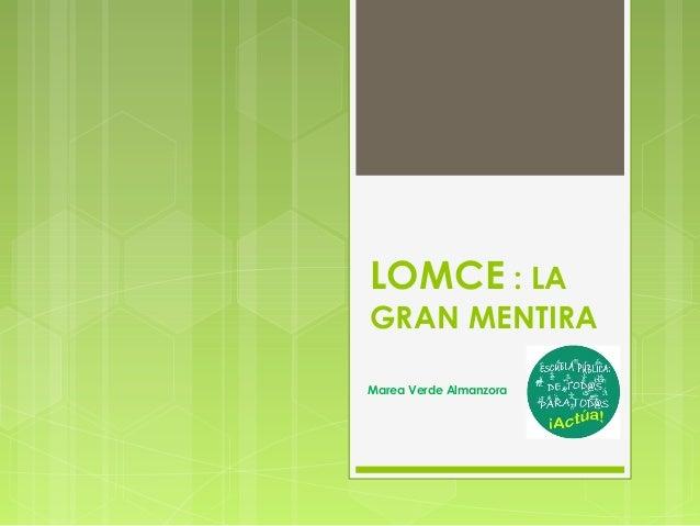 LOMCE : LAGRAN MENTIRAMarea Verde Almanzora