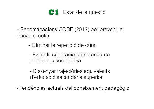 Estat de la qüestióC1 - Tendències actuals del coneixement pedagògic - Recomanacions OCDE (2012) per prevenir el fracàs es...