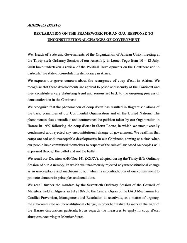 AHG/Decl.5 (XXXVI) DECLARATION ON THE FRAMEWORK FOR AN OAU RESPONSE TO UNCONSTITUTIONAL CHANGES OF GOVERNMENT We, Heads of...