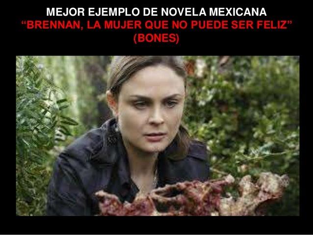 """MEJOR EJEMPLO DE NOVELA MEXICANA""""BRENNAN, LA MUJER QUE NO PUEDE SER FELIZ""""(BONES)"""