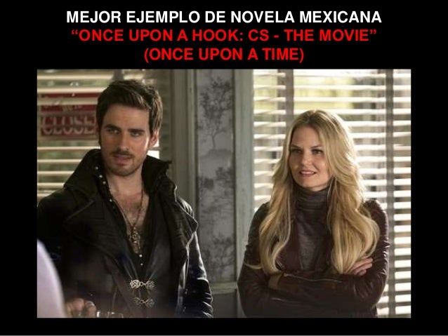 """MEJOR EJEMPLO DE NOVELA MEXICANA """"ONCE UPON A HOOK: CS - THE MOVIE"""" (ONCE UPON A TIME)"""
