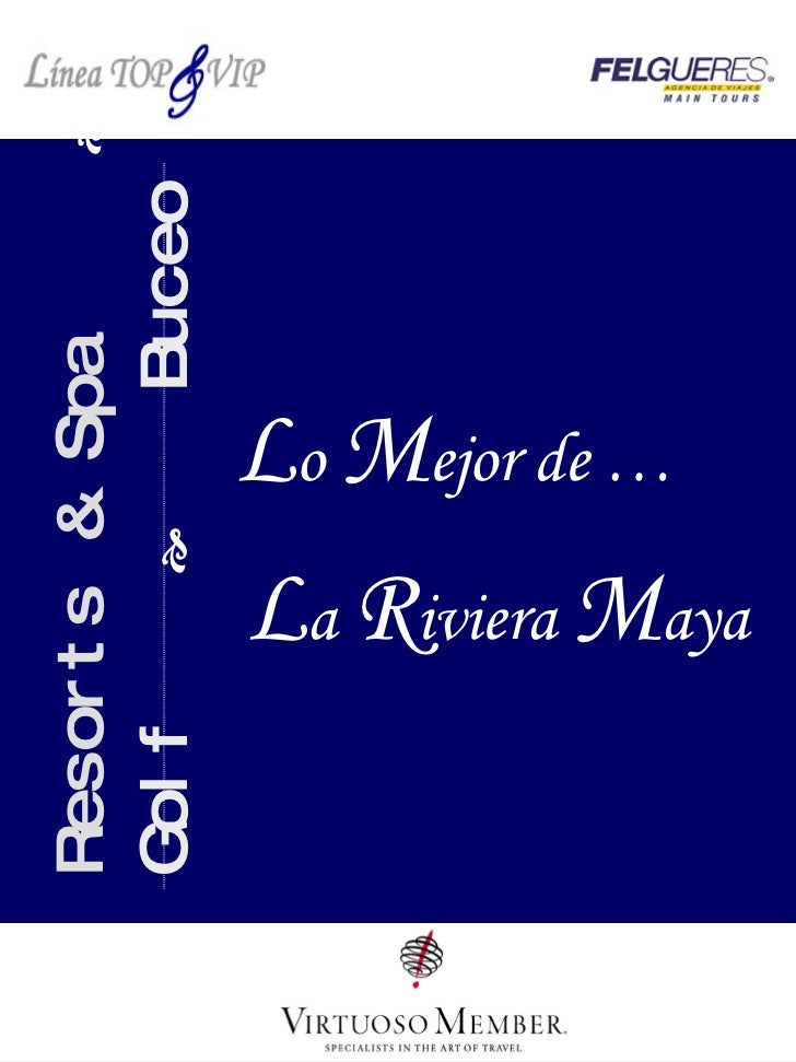 L a  R iviera  M aya L o  M ejor de … Resorts & Spa      Golf      Buceo