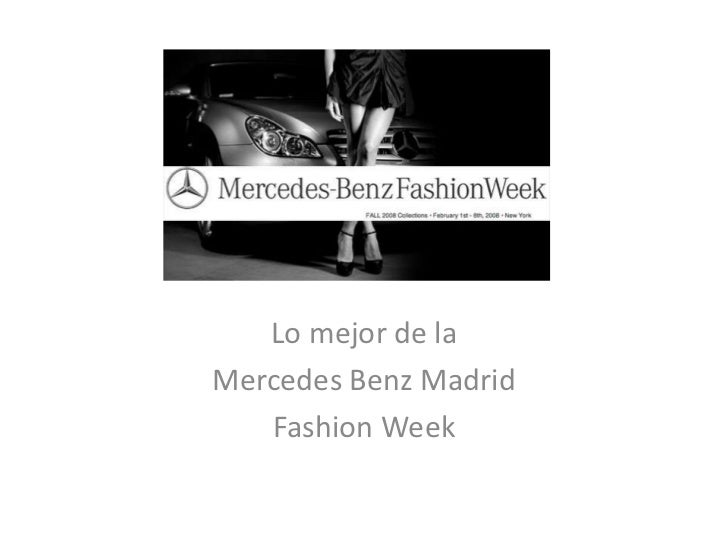 Lo mejor de laMercedes Benz Madrid   Fashion Week