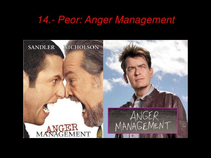 14.- Peor: Anger Management