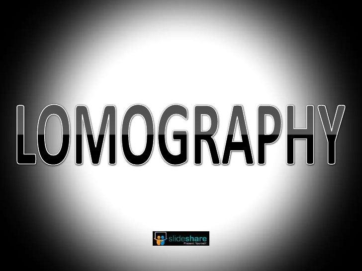 LOMOGRAPHY<br />