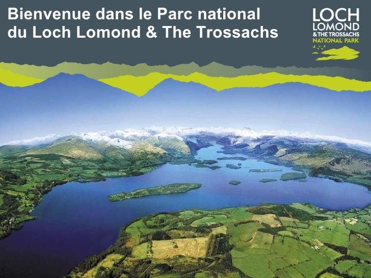 Bienvenue dans le Parc national  du Loch Lomond & The Trossachs