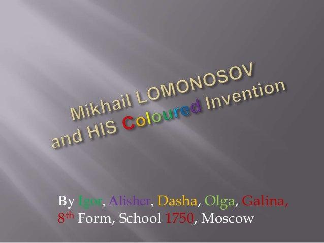 By Igor, Alisher, Dasha, Olga, Galina, 8th Form, School 1750, Moscow