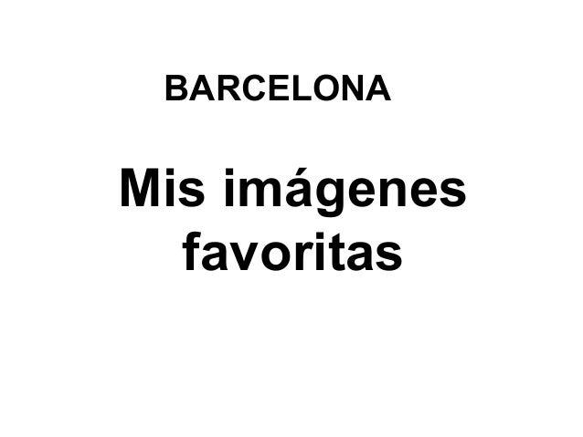 BARCELONAMis imágenes  favoritas