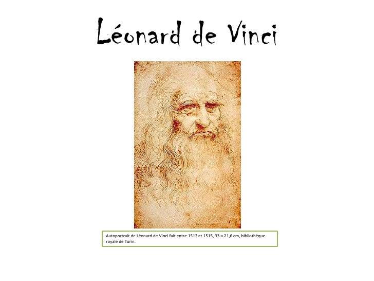 Léonard de Vinci<br />Autoportrait de Léonard de Vinci fait entre 1512 et 1515, 33 × 21,6 cm, bibliothèque royale de Turin...