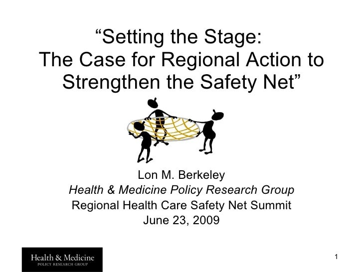 """"""" Setting the Stage:  The Case for Regional Action to Strengthen the Safety Net"""" Lon M. Berkeley Health & Medicine Policy ..."""
