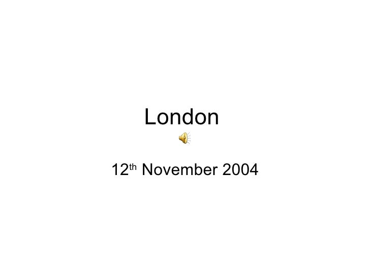 London  12 th  November 2004