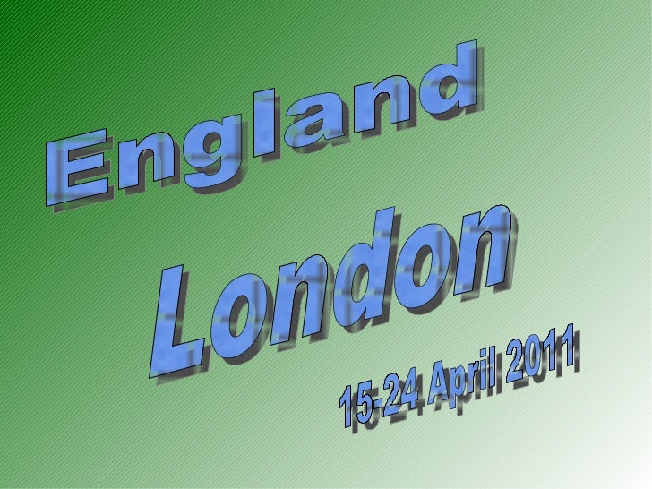 England London  15-24 April 2011