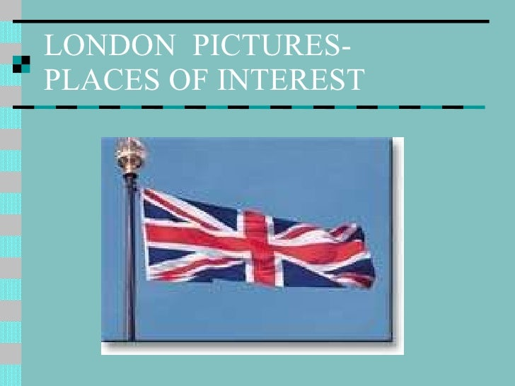 LONDON  PICTURES-  PLACES OF INTEREST