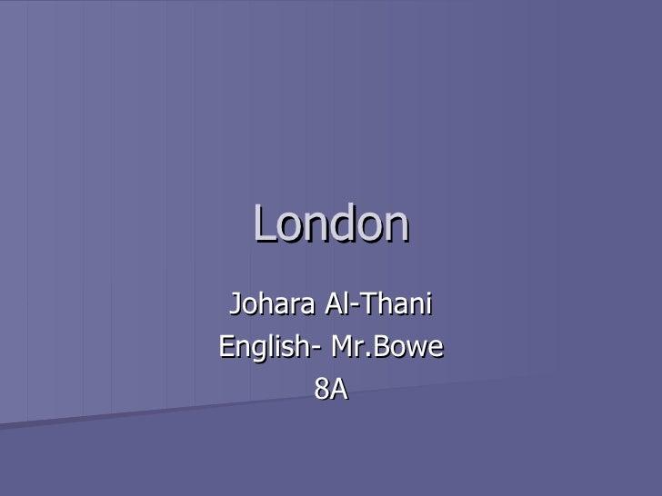 London Johara Al-Thani English- Mr.Bowe 8A