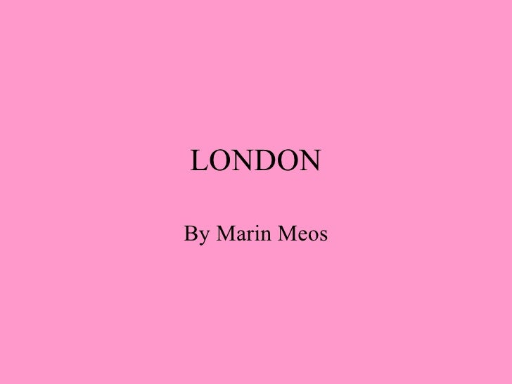 LONDON By Marin Meos
