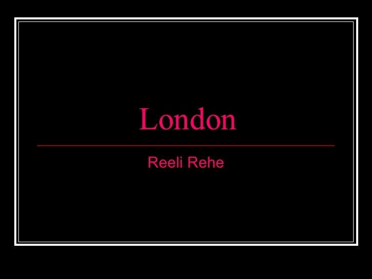 London Reeli Rehe