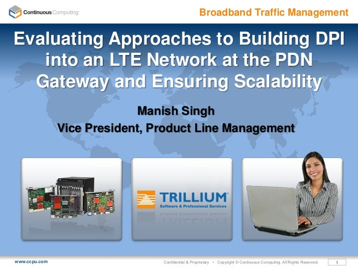 Broadband Traffic ManagementEvaluating Approaches to Building DPI   into an LTE Network at the PDN  Gateway and Ensuring S...