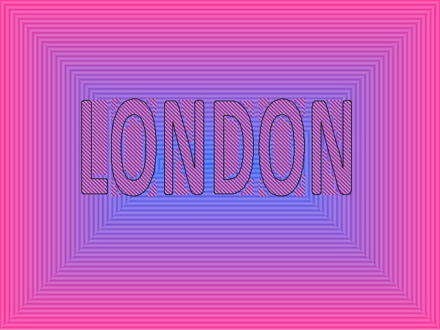 London • London is the capital city of the UK. • It's smaller than New York, but it's bigger than many European cities.The...