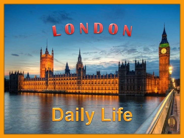 L O N D O N<br />Daily Life<br />