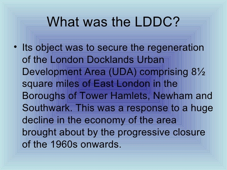 urban regeneration in the london docklands essay Essays on new topic london docklands urban regeneration the new topic london docklands urban regeneration is one of the most popular assignments among students' documents if you are stuck with writing or missing ideas, scroll down and find inspiration in the best samples.