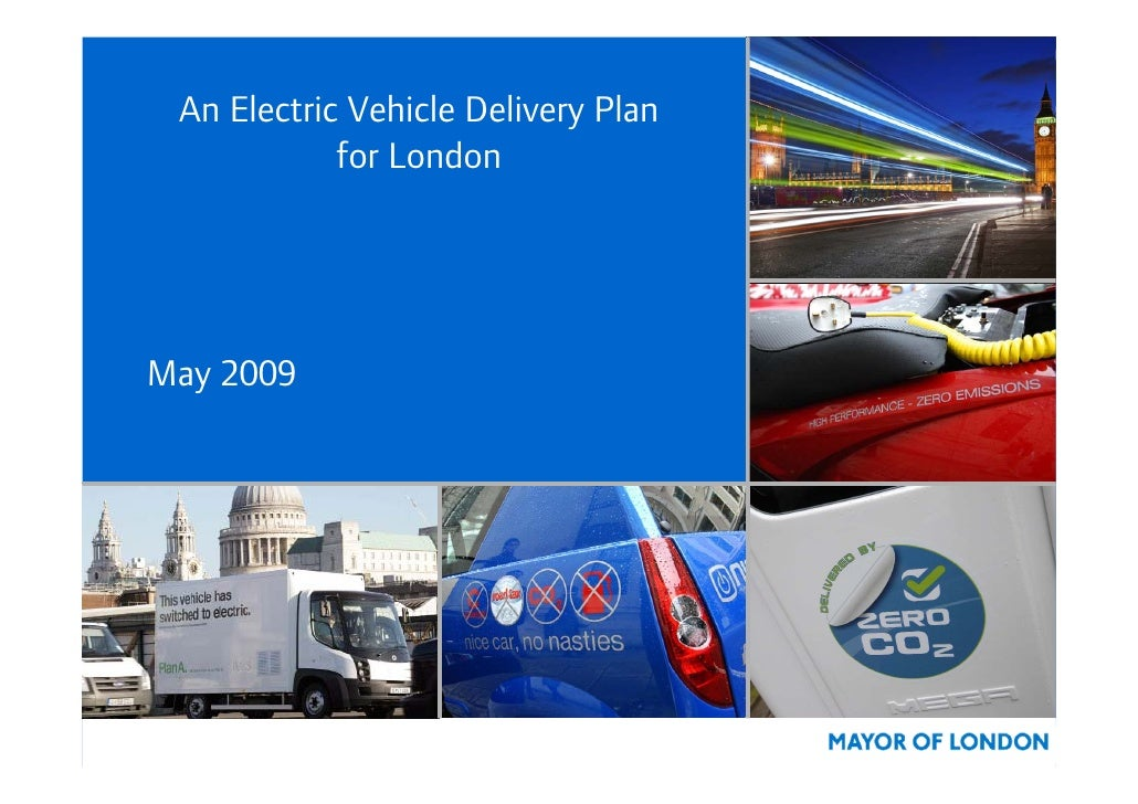 An Electric Vehicle Delivery Plan             for London     May 2009