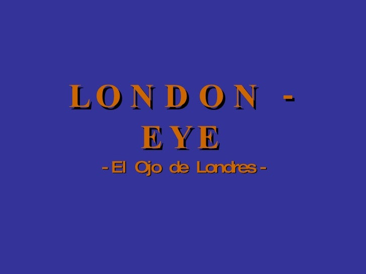 LONDON - EYE - El  Ojo  de  Londres -