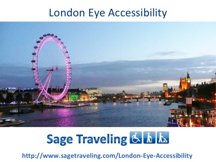 London Eye Accessibilityhttp://www.sagetraveling.com/London-Eye-Accessibility
