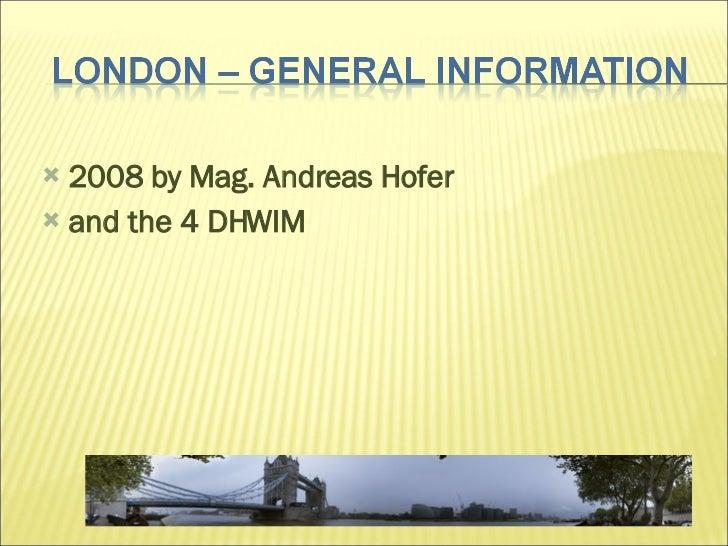 <ul><li>2008 by Mag. Andreas Hofer  </li></ul><ul><li>and the 4 DHWIM  </li></ul>