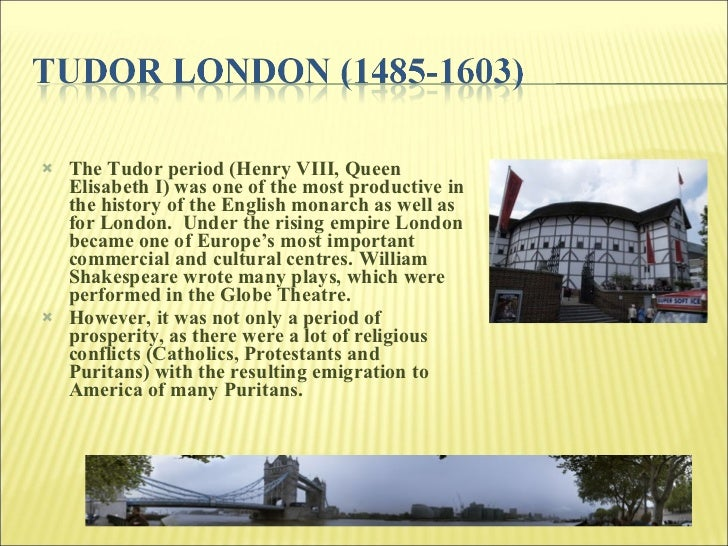 <ul><li>The Tudor period (Henry VIII, Queen Elisabeth I) was one of the most productive in the history of the English mona...