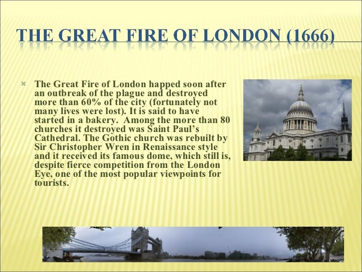 <ul><li>The Great Fire of London happed soon after an outbreak of the plague and destroyed more than 60% of the city (fort...