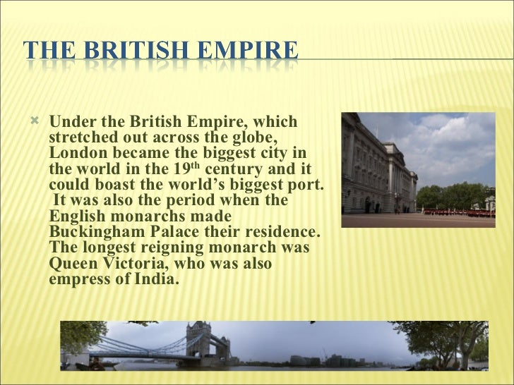 <ul><li>Under the British Empire, which stretched out across the globe, London became the biggest city in the world in the...