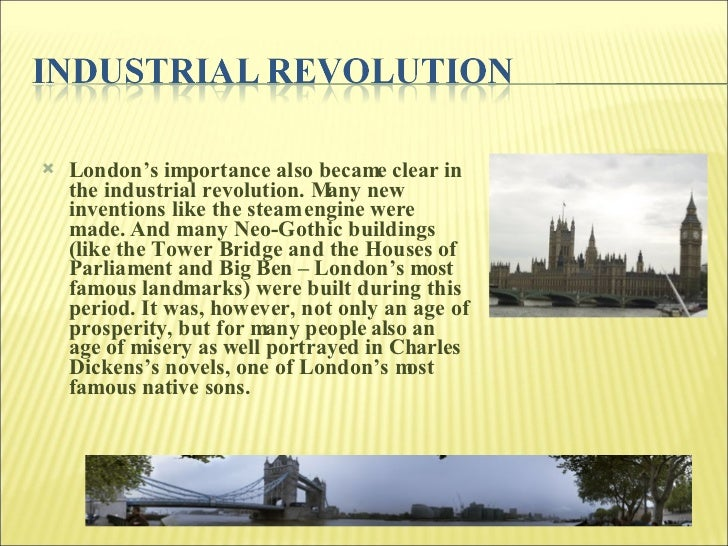 <ul><li>London's importance also became clear in the industrial revolution. Many new inventions like the steam engine were...