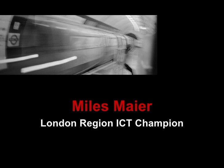 Miles Maier London Region ICT Champion