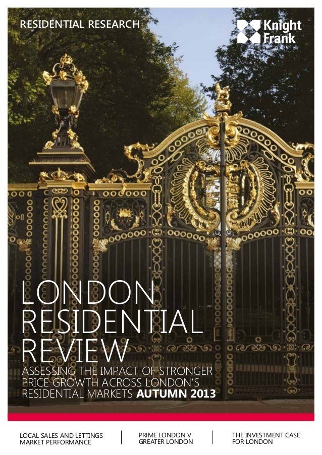 RESIDENTIAL RESEARCH  LONDON RESIDENTIAL REVIEW  ASSESSING THE IMPACT OF STRONGER PRICE GROWTH ACROSS LONDON'S RESIDENTIAL...
