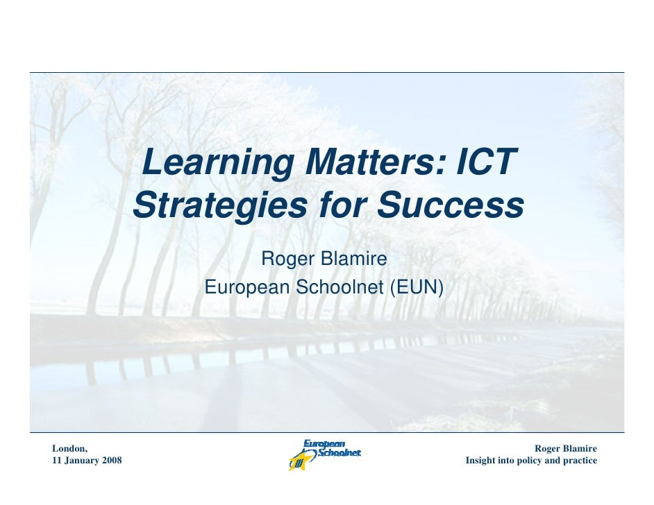 Learning Matters: ICT                   Strategies for Success                            Roger Blamire                   ...